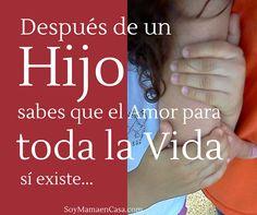 Después de un hijo, sabes que el amor para toda la vida si existe