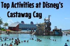 Top Activities at Disney's Castaway Cay - Disney Insider Tips
