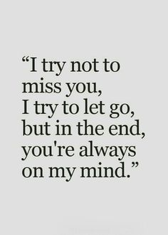 45 Crush Quotes - I try not to miss you, I try to let go, but in the end, you're always on my mind. Having a crush one someone can make you feel like you're walking on air when you're around that special person and these 45 crush quotes hit home. Quotes Deep Feelings, Hurt Quotes, Mood Quotes, Feeling Quotes, Rip Quotes, Reality Quotes, Strong Quotes, Attitude Quotes, Bible Quotes
