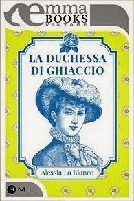 Emma Books LA DUCHESSA DI GHIACCIO   Alessia Lo Bianco Recens...