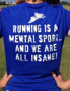 """So true! Especially after running my marathon today--you gotta be crazy to run this much for """"fun""""!!"""