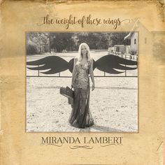 Miranda Lambert Releases 'Weight of These Wings' Album Artwork