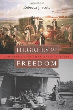 Degrees of Freedom: Louisiana and Cuba after Slavery by Rebecca J. Scott http://www.amazon.com/dp/0674027590/ref=cm_sw_r_pi_dp_aRZoub1T2NDEQ