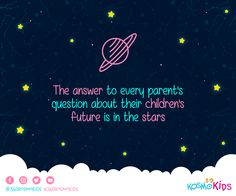 We give you the answers to every question that you might have about your #children with the help of the #stars #360KosmoKids #Asrtology #Education