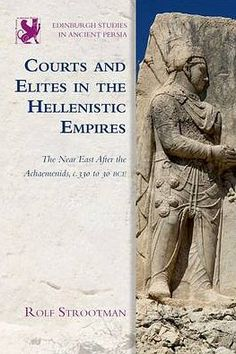 Courts and elites in the Hellenistic empires : the Near East after the Achaemenids, c. 330 to 30 BCE: http://kmelot.biblioteca.udc.es/record=b1538497~S1*gag