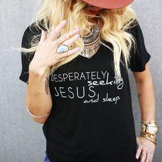 """Desperately Seeking Jesus and Sleep"" Flowy V-Neck Tee – Be Still Clothing Company"