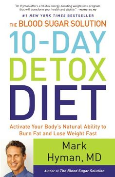 The Blood Sugar Solution 10-Day Detox Diet: Activate Your Body's Natural Ability to Burn Fat and Lose Weight Fast by Mark Hyman M.D. http://www.amazon.com/dp/0316230022/ref=cm_sw_r_pi_dp_KHsdxb0FECWVY