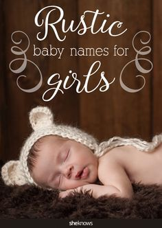 Choose a gorgeous, rustic name for your baby girl