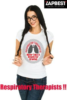 Quality Hoodies and tees... http://zapbest.com/products/respiratory-therapists-t-shirts  Made just for you! Printed in USA Fast Shipping! In Stock. Can Ship