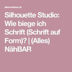 Silhouette Studio: Wie biege ich Schrift (Schrift auf Form)? | (Alles) NähBAR