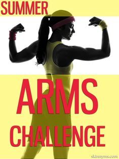 Get Summer ready arms with this Summer Arms Challenge! #skinnyms #summer #arms