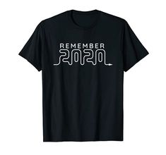 2020 A Year That Will Be Remembered T-Shirt
