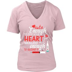 CUTE ENOUGH TO STOP HEART SKILLED ENOUGH TO RESTART IT - WOMENS V-NECK SHIRT