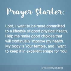 Keep God's Temple in Good Shape - by Joyce Meyer Prayer For Discernment, Prayer Scriptures, Faith Prayer, My Prayer, Bible Verses, Prayer For Health, Joyce Meyer Quotes, Devotional Quotes, Daily Devotional