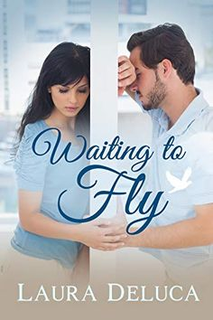 Waiting to Fly by Laura DeLuca Great Books, New Books, Women Romance, Summer Birthday, Coming Of Age, Romance Novels, Book Club Books, Happily Ever After, Waiting