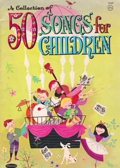 50 Songs for Children - selected and arranged by Mary Nancy Graham, illustrated by Ruth Ruhman (1950s?).