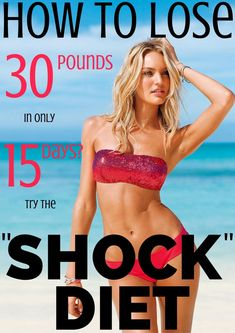 "How To Lose 30 Pounds In Only 15 Days? Try The ""Shock"" Diet"