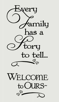 Every Family Has a Story to Tell Welcome to Ours Wall Words Wall Decal Stickers Choose from 2 sizes (approximate size shown in inches) Cute, Scripty Wall Sticker Familiy Quote great for entryway or Family Room The Words, Great Quotes, Quotes To Live By, Inkscape Tutorials, Motivational Quotes, Inspirational Quotes, Quotes Quotes, Aunt Quotes, Quotes Images