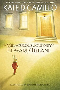 The Miraculous Journey of Edward Tulane by Kate DiCamillo (age 7 - 10). Once, in…