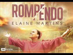 Elaine Martins Rompendo CD Completo