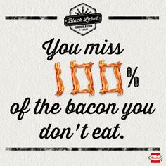 Always go for the bacon.