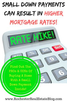 Small Down Payments Can Result In Higher Mortgage Rates! http://www.rochesterrealestateblog.com/pros-cons-buying-home-small-down-payment/ via @KyleHiscockRE