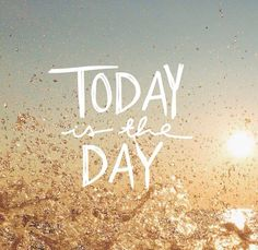 "#MigraineStrong  #InspirationalQuote ""today is the day"""