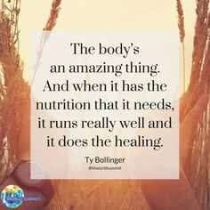 """And let the healing begin! Ty Bollinger states, """"The body's an amazing thing. And when it has the nutrition that it needs, it runs really well and it does the healing."""" And as always, remember that cancer does NOT have to be a death sentence. There is always hope. We are here for you. Because we love you, Ty & Charlene and the entire TTAC Team. For more inspiration, visit our """"Inspirational Quote"""" board. Join us for much more great information on The Truth About Cancer!"""