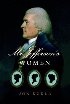 "A pioneering study of Thomas Jefferson's relationships with women in his personal life and in American society and politics. The author of the Declaration of Independence, who wrote the words ""all men are created equal,"" was surprisingly hostile toward women. In eight chapters based on fresh research in little-used sources, Jon Kukla offers the first comprehensive study of Jefferson and women since the controversies of his presidency."