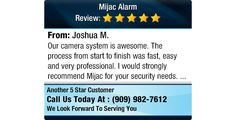 Our camera system is awesome. The process from start to finish was fast, easy and very... www.MijacAlarm.com
