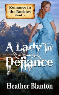 Heather Blanton - A Lady in Defiance