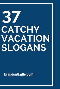37 Catchy Vacation Slogans