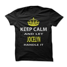 Keep Calm & Let Jocelyn Handle It - #mothers day gift #photo gift. ORDER NOW => https://www.sunfrog.com/Names/Keep-Calm-Let-Jocelyn-Handle-It.html?68278