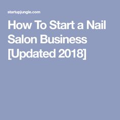 How To Start a Nail Salon Business [Updated 2018]