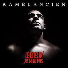 Ecoutez et téléchargez légalement Le coeur ne ment pas de Kamelancien : extraits, cover, tracklist disponibles sur TrackMusik