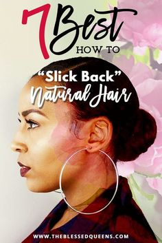 7 Best How to Slick Back Natural Hair Techniques!