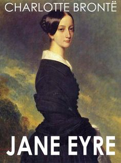 Jane Eyre, my favorite book heroine of all time.