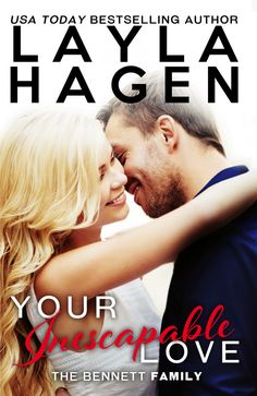 Stuck In Books: Your Inescapable Love (The Bennett Family) by Layla Hagen ~ Release Blitz & Giveaway