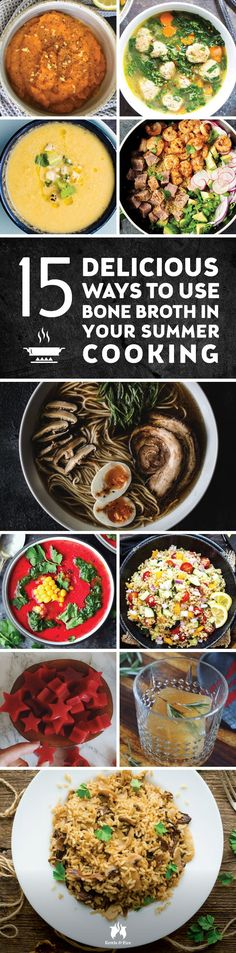 Who says bone broth is only for cold weather? Check out these 15 creative ways to get more bone broth into your summer recipe repertoire.