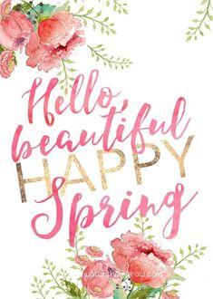 Marvelous Hello Beauiful Happy Spring Spring Spring Quotes Happy Spring Spring Image Quotes  Spring Quote Images Spring Greetings