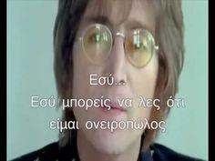 John Lennon ~ Imagine (Ελληνικοί υπότιτλοι) -Greek subs- - YouTube Christian Anders, Imagine John Lennon, Loreal Paris, The Beatles, Greek, Songs, Musica, Guitars