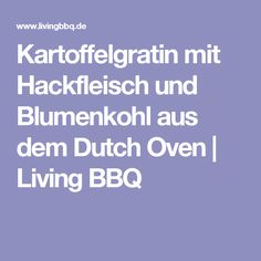 Kartoffelgratin mit Hackfleisch und Blumenkohl aus dem Dutch Oven | Living BBQ
