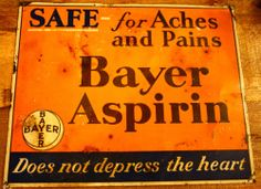 """Old Vintage Tin Sign Bayer Asprin """"Safe for Aches and Pains"""" 15""""X18"""" 