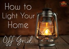 How To Light Your Home Off Grid