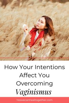 Are you working on overcoming vaginismus and finding it difficult? It's important to realize that your intentions and expectations tremendously impact the vaginismus healing journey. In this post, you'll learn how your intentions can affect your behavior and in turn, your ability to overcome vaginismus. Read on here! Womens Health Tips | Female Health Tips | Feminine Health Tips #vaginismus Healthy Vag, Healthy Women, Health Advice, Health Quotes, Womens Health Care, Womens Health Magazine, Emotional Healing, Coping Skills, Health Motivation