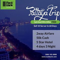 Sell 10 #server in 60 days & get #PattayaTrip   Sell & win offer Offer is live at #RackBank
