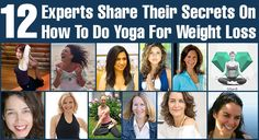 12 Experts Share Their Secrets On How To Do Yoga For Weight Loss