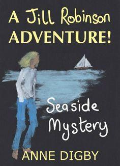 Me, Jill Robinson! SEASIDE MYSTERY {Jill Robinson Adventure Series} by Anne Digby, http://www.amazon.com/dp/B00CG60ZBA/ref=cm_sw_r_pi_dp_F6G0sb1DAR3AK