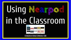 My Favorite Nearpod Features - Teaching with Technology  #edchat #blendedlearning #21stedchat