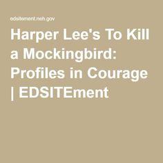 courage kill mockingbird 2 Thesis to kill a mockingbird essay  s to kill a mockingbird has the reader consider 2)  throughout to kill a mockingbird, courage is seen as a major theme.